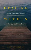 Healing the Wounded Child Within