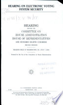Hearing On Electronic Voting System Security