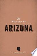 The WPA Guide to Arizona