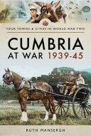 Cumbria at War  1939   45