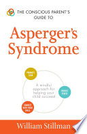The Conscious Parent s Guide To Asperger s Syndrome