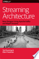 Streaming Architecture  : New Designs Using Apache Kafka and MapR Streams