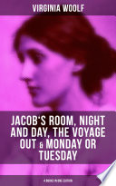 Virginia Woolf  Jacob s Room  Night and Day  The Voyage Out   Monday or Tuesday