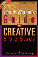 The Youth Worker s Guide to Creative Bible Study