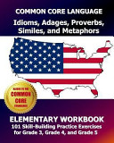 Common Core Language Idioms Adages Proverbs Similes And Metaphors Elementary Workbook