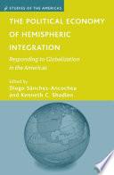 The Political Economy of Hemispheric Integration