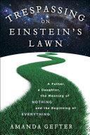 Trespassing on Einstein's Lawn Book