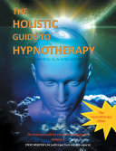 The Holistic Guide to Hypnotherapy