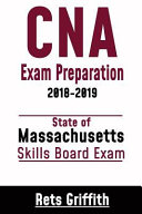 CNA Exam Preparation 2018 2019  State of Massachusetts Skills Board Exam Book