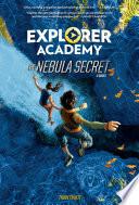 Explorer Academy  The Nebula Secret  Book 1