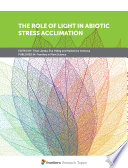 The Role of Light in Abiotic Stress Acclimation