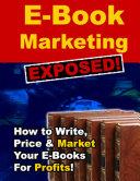 E Book Marketing Exposed    How to Write  Price   Market Your E Books for Profits