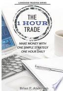 The 1 Hour Trade