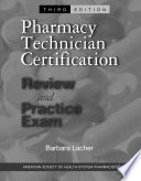 """""""Pharmacy Technician Certification Review and Practice Exam"""" by Barbara Lacher"""