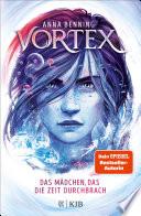 Vortex – Das Mädchen, das die Zeit durchbrach