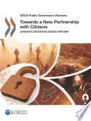 OECD Public Governance Reviews Towards a New Partnership with Citizens Jordan s Decentralisation Reform