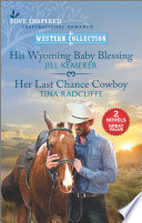 His Wyoming Baby Blessing and Her Last Chance Cowboy