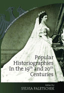 Popular Historiographies In The 19th And 20th Centuries: ...