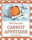 303 Carrot Appetizer Recipes Pdf/ePub eBook