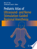 Pediatric Atlas of Ultrasound  and Nerve Stimulation Guided Regional Anesthesia