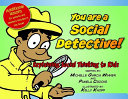 You are a social detective!: explaining social thinking to kids