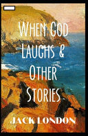 When God Laughs   Other Stories Annotated
