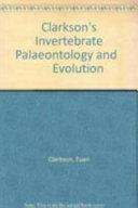 Clarkson s Invertebrate Palaeontology and Evolution