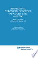 Hermeneutic Philosophy Of Science Van Gogh S Eyes And God