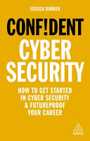 link to Confident cyber security : how to get started in cyber security and futureproof your career in the TCC library catalog