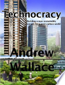 Technocracy: Building a new sustainable society for a post carbon world