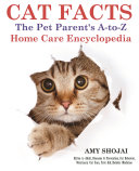 CAT FACTS  THE PET PARENTS A to Z HOME CARE ENCYCLOPEDIA