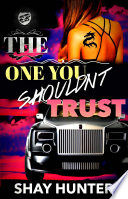 The One You Shouldn't Trust (The Cartel Publications Presents)