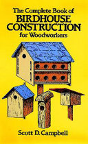 The Complete Book of Birdhouse Construction for Woodworkers Pdf/ePub eBook