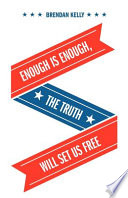 Enough Is Enough The Truth Will Set Us Free
