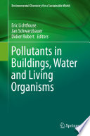 Pollutants in Buildings  Water and Living Organisms