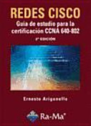 Redes CISCO: Guía de estudio para la certificación CCNA 640-802. 2a Edición