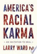 America s Racial Karma