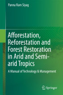 Afforestation  Reforestation and Forest Restoration in Arid and Semi arid Tropics