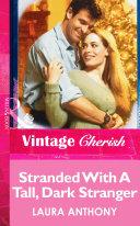 Stranded With A Tall  Dark Stranger  Mills   Boon Vintage Cherish