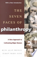 The Seven Faces of Philanthropy  : A New Approach to Cultivating Major Donors