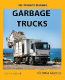 My Favorite Machine: Garbage Trucks