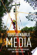 Sustainable Media  : Critical Approaches to Media and Environment