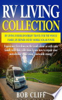 RV Living Collection  RV living for beginners  RV travel for the whole family  RV repair and RV mobile solar power Book