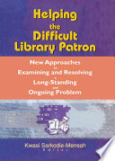 Helping the Difficult Library Patron Book