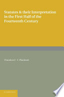 Statutes And Their Interpretation In The First Half Of The Fourteenth Century