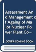 Assessment And Management Of Ageing Of Major Nuclear Power Plant Components Important To Safety Book PDF
