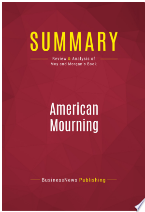 Download Summary: American Mourning Free Books - Get Bestseller Books For Free
