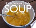 When I m Bored  I Make Soup