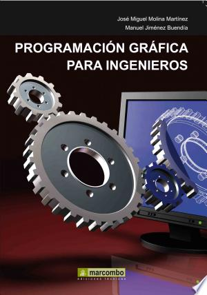 Download Programación Gráfica para Ingenieros Free Books - eBookss.Pro