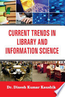 Current Trends In Library And Information Science